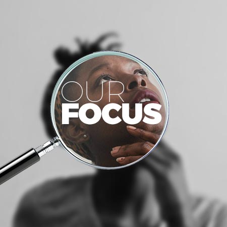 Our Focus